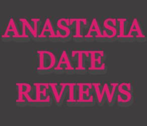 AnastasiaDate Reviews